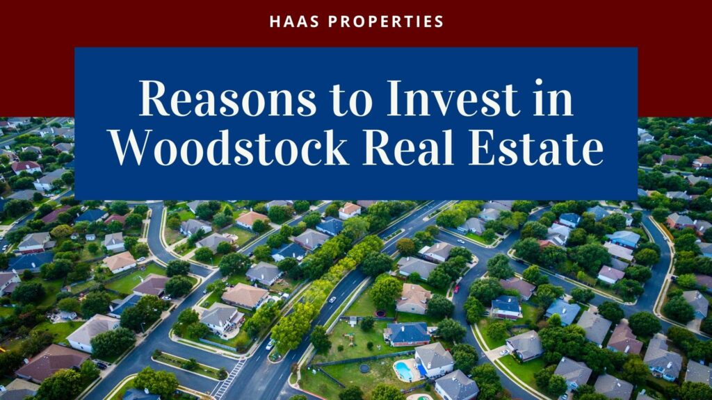 Reasons to Invest in Woodstock Real Estate