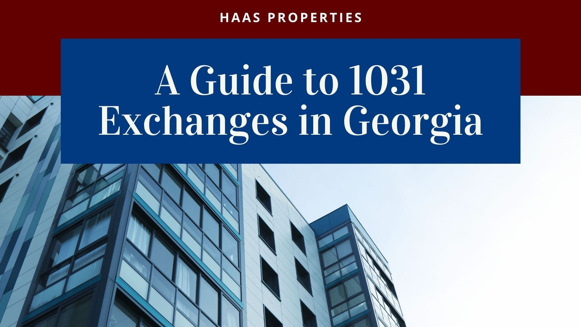 A Guide to 1031 Exchanges in Georgia