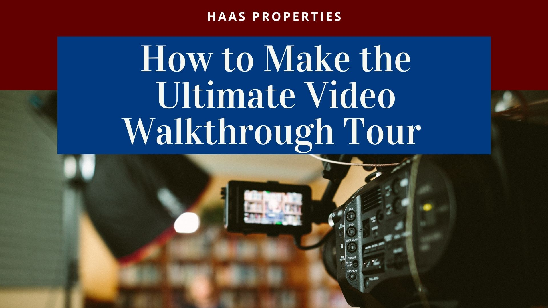 How to Make the Ultimate Video Walkthrough Tour
